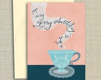 A Very Merry Unbirthday to You - Alice in Wonderland Birthday Card - Tea Card - Mad Hatter Card- Birthday - Sassy Birthday - Literary Gift