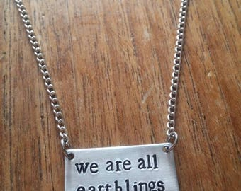 We Are All Earthlings ~ Rectangular Pendant Necklace~Vegan,Animal Rights,Activism~Rustic Silver Handmade Hand Stamped Jewellery Jewelry Gift