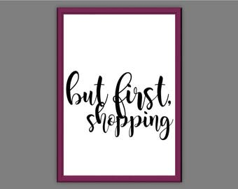 but first, shopping Typography Wall Art Print Quote