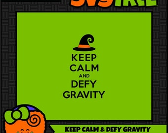 Keep Calm SVG Defy Gravity Witch SVG Wicked Witch Commercial Free Cricut Files Silhouette Files Digital Cut Files svg cut files