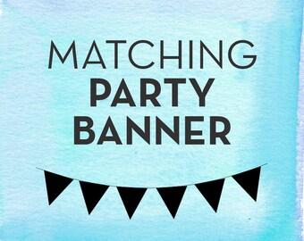Matching Party Banner / Printable DIY / **Digital File