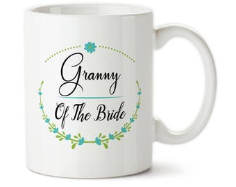 Granny Of The Bride, Bridal party gift, Grandmother of bride, Wedding party gift, Wedding gift, Wedding, Cups for granny, Wedding mugs