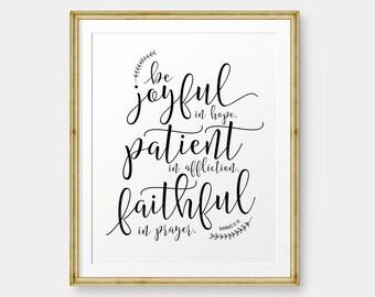 Be joyful in Hope, Romans 12:12 printable, Bible Verse art print, Christian wall art, Scripture Printable - Digital Download