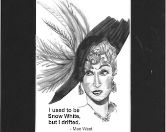 """Mae West - """"I used to be Snow White, but I drifted."""""""