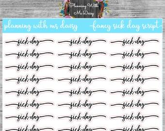 Fancy Sick Day Script Sticker (choose from 2 fonts)