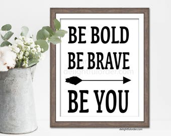 """8x10 - """"Be Bold, Be Brave, Be You"""" Wall Art - Woodland Nursery Art, Playroom (JPEG Digital File) Instant Download - You Print- You Frame"""