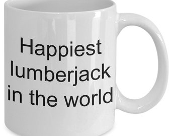 Happiest lumberjack in the world mug