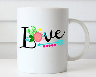 Love Coffee Mug, Love Mug, Valentines Day Gift, Floral Coffee Mug, Girlfriend Mug, Girlfriend Gift, Love Gifts, Gift for Her Country Sayings