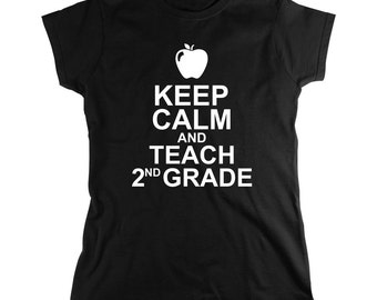 Keep Calm and Teach 2nd Grade Shirt - Teacher Gift Idea, educator, Christmas gift - ID: 375