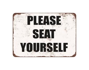 "Please Seat Yourself - Vintage Look 9"" X 12"" Metal Sign"