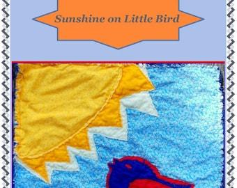 Sunshine on Little Bird Quilt Pattern Print Version