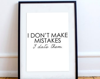I Don't Make Mistakes I Date Them Wall Art Frame Poster STP218