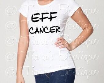 Eff Cancer Shirt, Black on White Graphic Tee, T-Shirt or Tank for Women Men Teens Juniors S M Lg Xl