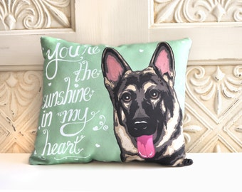 CLEARANCE: German Shepherd Art Pillow- You Are The Sunshine In My Heart