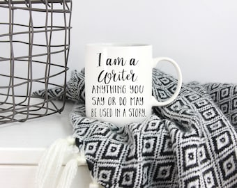 Gifts for writers etsy gift for writer writer mug mothers day anything you say or do may negle Image collections