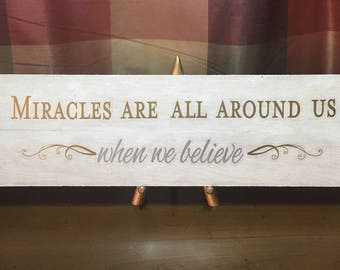 """Miracles Are All Around Us When We Believe Rustic Design Wooden Sign 22 1/2"""" x 5 1/2"""""""