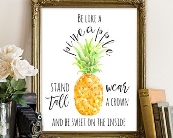 Pineapple Printable, Pineapple Quote, Be Like A Pineapple, Summer  Printable, Summer Wall
