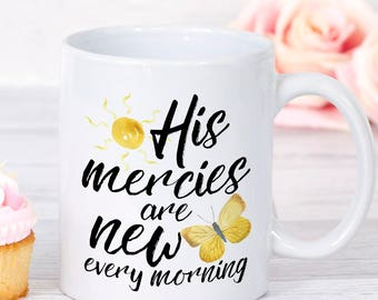 His Mercies Are New Every Morning, Bible Verse Mug, Christian Mug, Scripture Verse Mug, Bible Mug, Bible Verse Cup, Mugs With Scripture