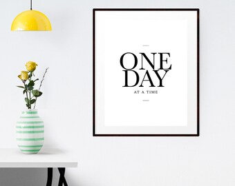 """PRINTABLE Art """"One Day At A Time"""" Typography Art Print 