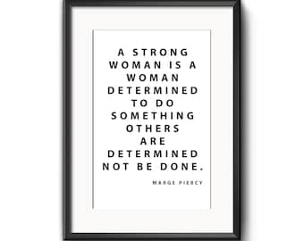 A strong woman is a woman determined to do something others are determined not be done.  Marge Piercy quote, typography