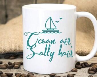Ocean air salty hair Mug,Friend Gift Idea,ocean air salty hair  cup,sailing Gift,inspiring mug quote,Adventure mug,mug quote,traveler gift