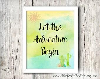 Let the Adventure Begin Print, Cactus Print, Desert, Adventure Art, Desert Sun Art, Travel Print, Typography Prints, Inspirational Wall Art