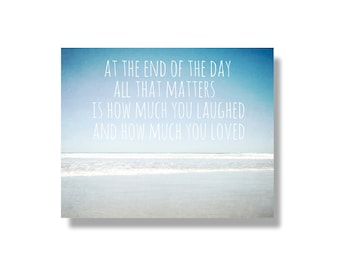 Beach typography photo canvas, beach photography, typography wall art, inspirational, blue, ocean canvas, ocean art-  At the end of the day