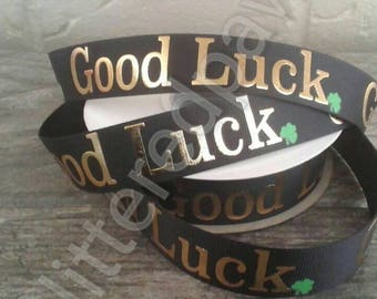 "7/8"" Good Luck on Black Grosgrain Ribbon"