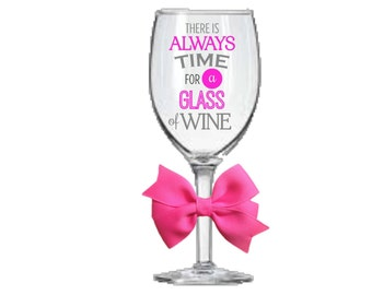 There is Always time for Wine, 20 oz personalized Wine Glass, Glitter Stems are available