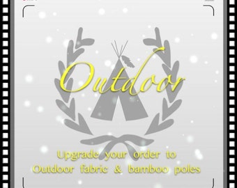 Upgrade to outdoor teepee with outdoor fabric base and bamboo poles