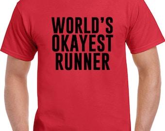 Worlds Okayest Runner T Shirt