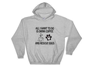 Drink Coffee & Rescue Dogs Hooded Sweatshirt