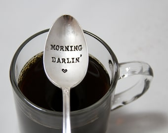 Morning Darlin' - Hand Stamped  - For your morning coffee, stamped spoon and gift under 25