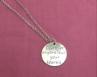 Don't let anyone dull your sparkle necklace
