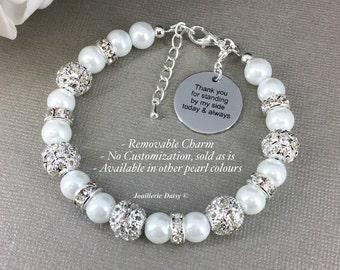 Thank you for standing by my side today and always Bridesmaids Maid of Honor Gift Charm Bracelet Pearl Jewelry Thank You Gift for Mom