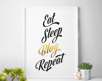 Eat Sleep Blog Repeat, blogging, bloggers print, blogger art, blog prints, blog art, blogger prints, blogger printable art, blogger decor