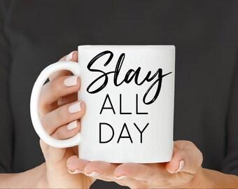 Slay All Day Mug, Slay All Day, Slay, Slay Mug, Slay Gift, Funny Mug, Beyonce Mug, Gift for Her, Beyonce, Bey, Beyonce Gift, I Slay, Boss
