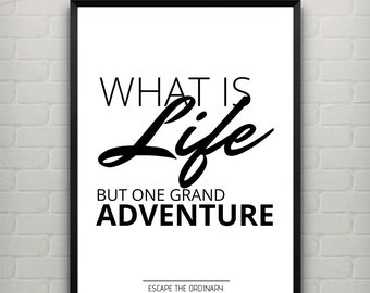 Homly Poster - Digital poster - What is life but one grand adventure