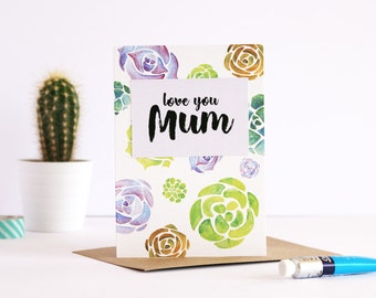 SALE** Love you mum card, Mothers Day card, succulent pattern, pink Mothers Day, blue pattern, A6 card with envelope, brush lettering