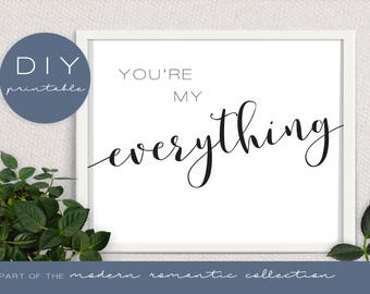 You're My Everything Printable Wedding Sign - Modern Romantic Collection - Printable Wedding Sign - DIY Printable Black and White