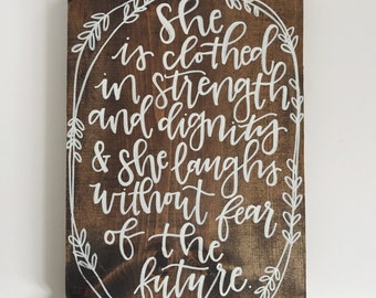 Proverbs 31// She is Clothed in Strength and Dignity//Wood Sign//Rustic