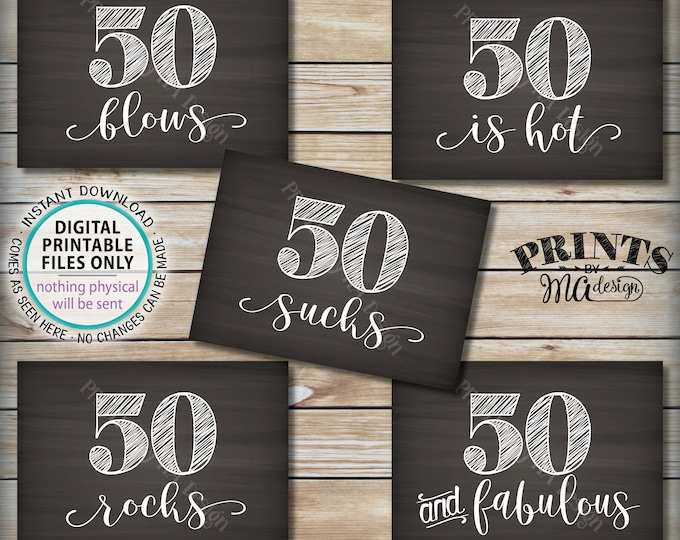 50th Birthday Signs, 50 Sucks, Blows, Can Kiss It, 50 is Hot, Fabulous, Birthday Party Candy Bar 5 PRINTABLE 5x7 Chalkboard Style Signs <ID>
