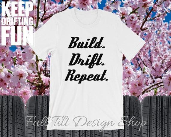 Build. Drift. Repeat. Hoonigan Mechanic Drift Gift Tee Short-Sleeve Car Guy Automotive Unisex shirt Drifting T-Shirt