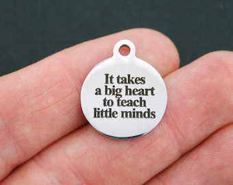 Teacher Stainless Steel Charm - It Takes a Big Heart to Teach Little Minds - Exclusive Line - Quantity Options  - BFS744