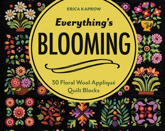 Everything's Blooming Quilt Book by Erica Kaprow 11317