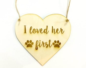 Engagement announcement dog wedding sign photo prop - i loved her first