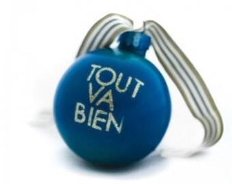 Tout Va Bien Hand Painted Glass Ornament