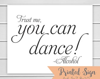 You Can Dance Sign for Wedding, Trust Me You Can Dance Wedding Reception Sign, Printed Wedding Sign 5x7 or 8x10 (S016-SR)