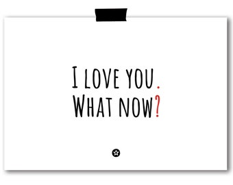 Card I Love You What Now