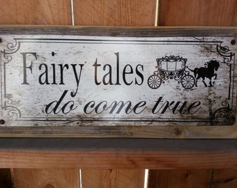 Fairy tales do come true recycled wood framed street sign